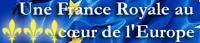 Pour une France royale au cœur de l'Europe